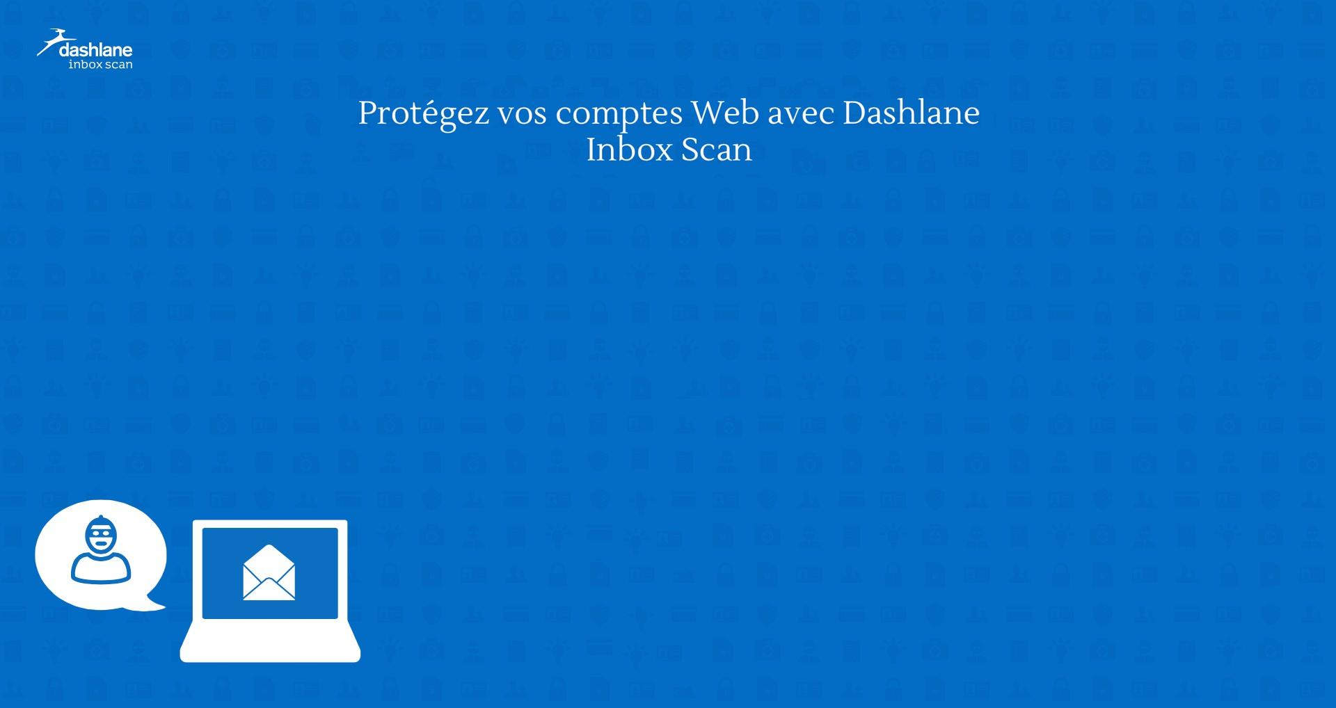 Dashlane Inbox Scan —Dossier sécurité